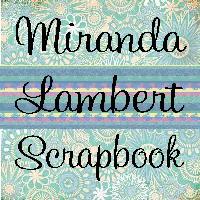 Miranda Lambert Scrapbook