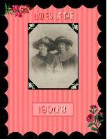 LADIES OF THE 1900'S