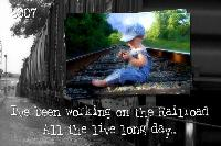 I've been working on the railroad...