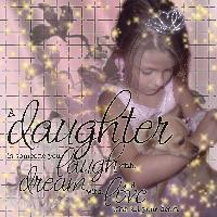 A daughter is....