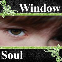 WINDOW TO HIS SOUL