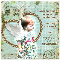 Walk Carefully Among My Dreams