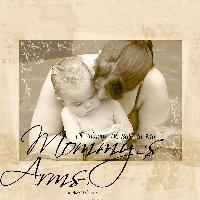 Mommy's Arms