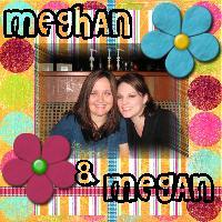 Meg and Megh