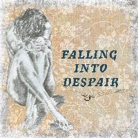 Falling Into Despair
