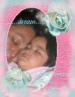 ...dream a little dream with me.....