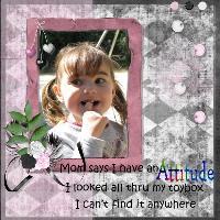 I have an attitude...