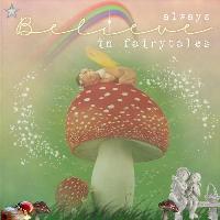 ~ Always Believe in Fairytales
