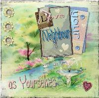 Love thy neighbour ...