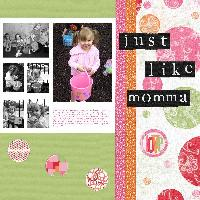 Just Like Momma