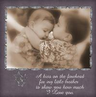 A kiss on the forehead for my little brother