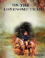 On The Lonesome Trail