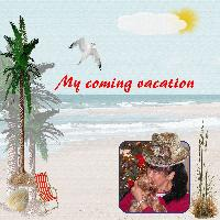 My Coming vacation