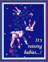 ITS RAINING BABIES