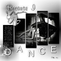 ' Because I Dance '