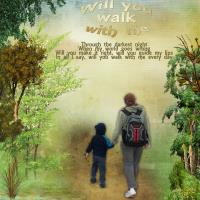 Will you walk with me