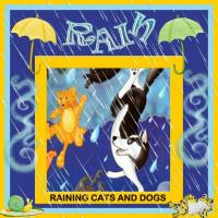 R is for Rain and it is Raining Cats and Dogs