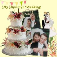 My Mommy's Wedding!
