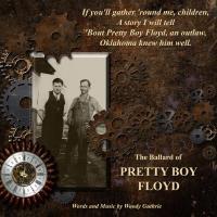 The Ballard of Pretty Boy Floyd