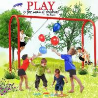Play Is the Work of Children~