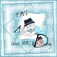 Have A Great Hat Day - 2017