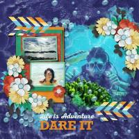 Life Is Adventure, Dare It