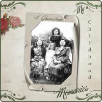 Childhood Memories - 4 Generations