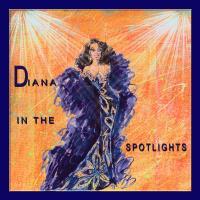 DIANA IN THE SPOTLIGHTS