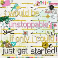I would be unstoppable