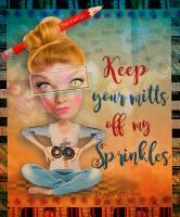 Mitts OFF my Sprinkles!!!