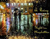 A RAINY  NIGHT IN MANHATTAN