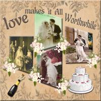 LOVE MAKES IT WORTHWHILE