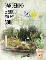 Gardening is Good for My Soul